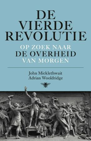 De vierde revolutie - John Micklethwait, Adrian Wooldridge