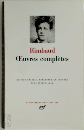 Oeuvres complètes - Arthur Rimbaud