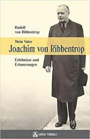 Mein Vater Joachim von Ribbentrop - Rudolf Von Ribbentrop