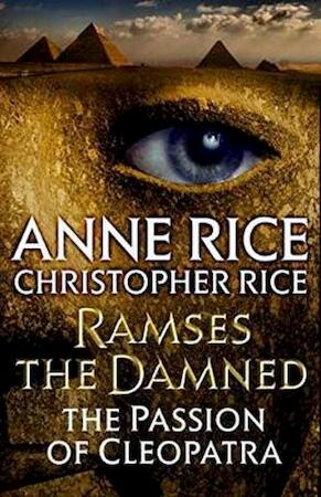 Ramses the Damned - Anne Rice, Christopher Rice