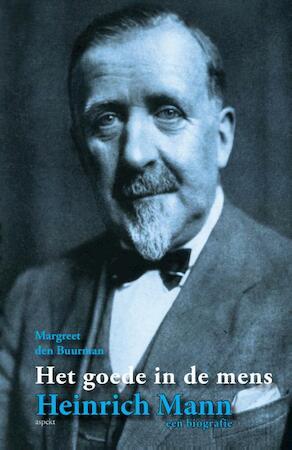Heinrich Mann Een biografie - Margreet den Buurman