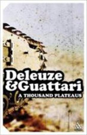 A thousand plateaus - Gilles Deleuze, Félix Guattari, Brian Massumi