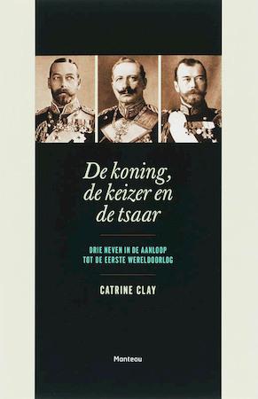 De koning, de keizer en de tsaar - C. Clay
