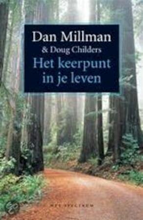 Het keerpunt in je leven - Dan Millman, Doug Childers, L.C. van Twisk