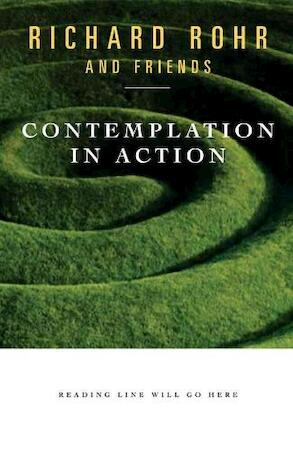Contemplation in Action - Richard Rohr