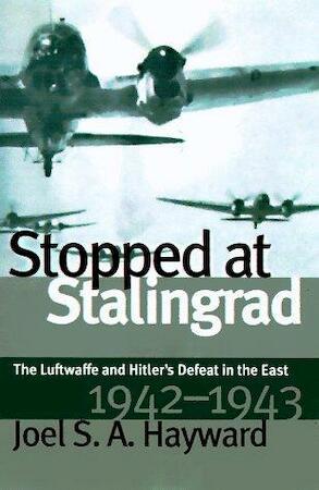 Stopped at Stalingrad - Joel S. A. Hayward