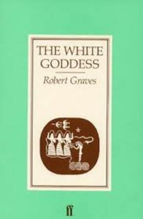 The White Goddess - Robert Graves