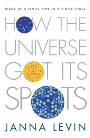 How the Universe Got Its Spots - Janna Levin