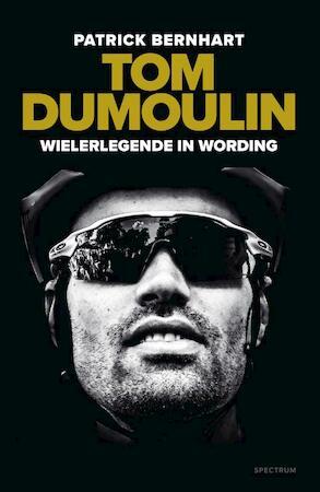 Tom Dumoulin: wielerlegende in wording - Patrick Bernhart