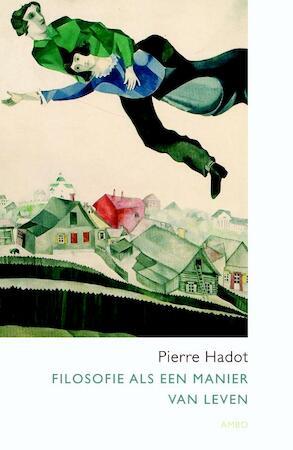 Filosofie als een manier van leven - Pierre Hadot