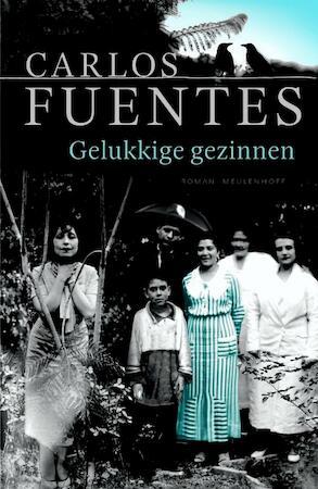 Alle gelukkige gezinnen - Carlos Fuentes