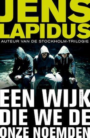 Een wijk die we de onze noemden - Jens Lapidus