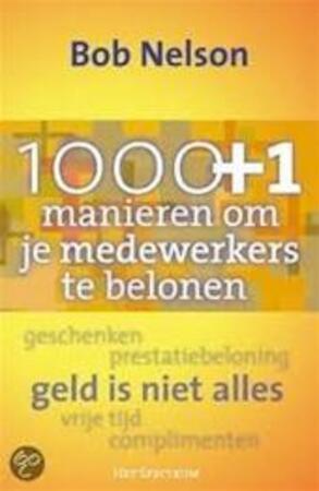 1000+ 1 manieren om je medewerkers te belonen - Bob Nelson, Mirko Stuiveling