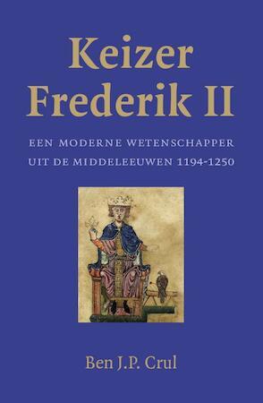 Keizer Frederik II - Ben J.P. Crul
