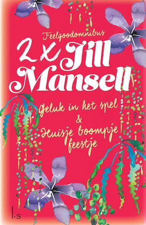 Geluk in het spel + Huisje boompje feestje - omnibus - Jill Mansell