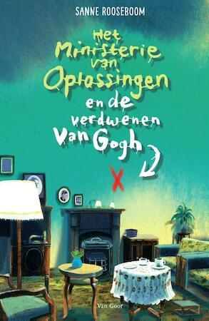 Het ministerie van Oplossingen en de verdwenen Van Gogh - Sanne Rooseboom