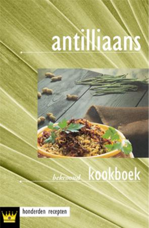 Antilliaans kookboek - Fokkelien Dijkstra