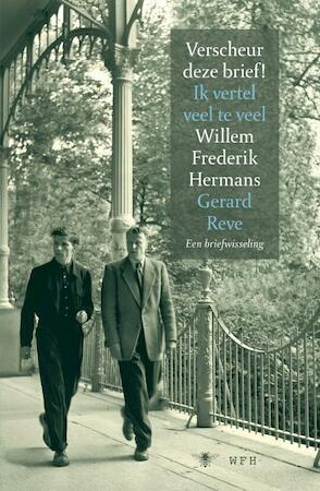 Verscheur deze brief Ik vertel veel te veel - Willem Frederik Hermans