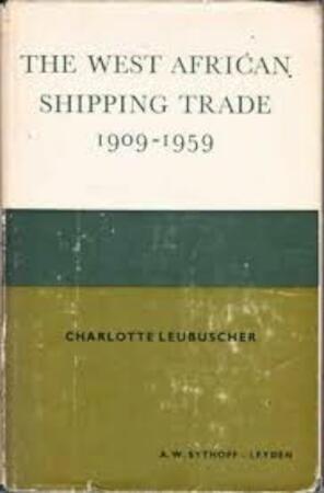 The West African Shipping Trade, 1909-1959 - Charlotte Leubuscher