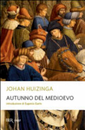 Autunno del Medioevo - Johan Huizinga