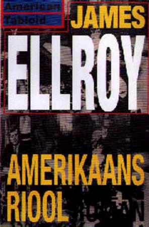 Amerikaans riool - James Ellroy, Auke Leistra