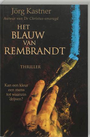Het blauw van Rembrandt - Jorg Kastner