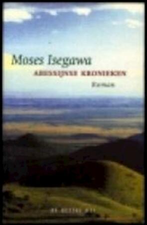 Abessijnse kronieken - Moses Isegawa