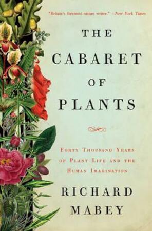 The Cabaret of Plants - Richard Mabey
