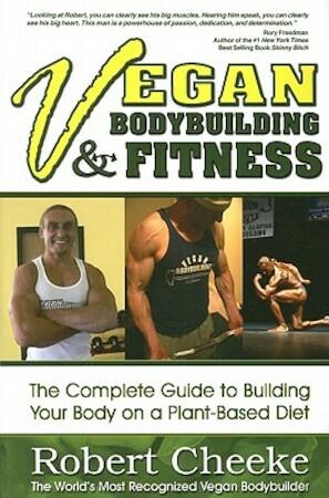 Vegan Bodybuilding & Fitness - Robert Cheeke