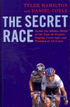 The Secret Race - Tyler Hamilton, Daniel Coyle