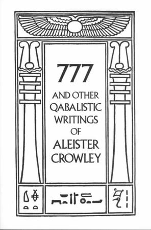 777 And Other Qabalistic Writings of Aleister Crowley - Israel Regardie