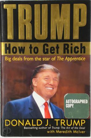 Trump. How to Get Rich [Autographed copy] - Donald Trump, Meredith McIver