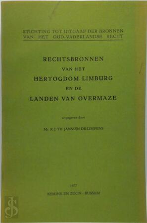 Rechtsbronnen van het Hertogdom Limburg en de Landen van Overmaze - K. J. T. Janssen de Limpens, Stichting Tot Uitgaaf Der Bronnen van Het Oud-Vaderlandse Recht