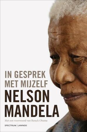 In gesprek met mijzelf. Persoonlijke notities - Nelson Mandela
