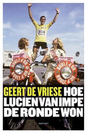 Hoe Lucien Van Impe de Ronde won - Geert de Vriese