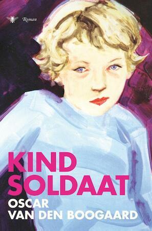 Kindsoldaat - Oscar van den Boogaard
