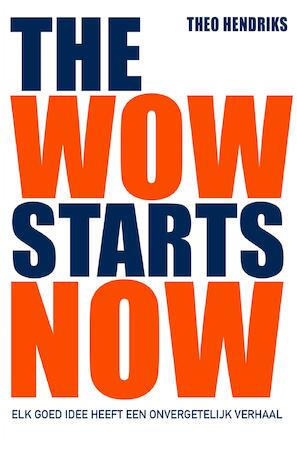 The wow starts now - Theo Hendriks