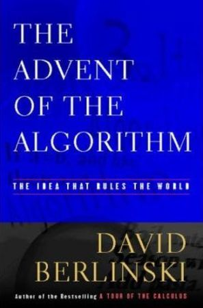 The Advent of the Algorithm - David Berlinski