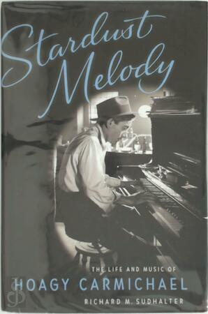 Stardust melody - Richard M. Sudhalter