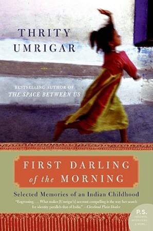 First Darling of the Morning - Thrity Umrigar