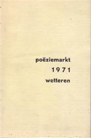 Poëziemarkt '71 Wetteren - Leo Drieghe, Louis Paul Boon, E.a.