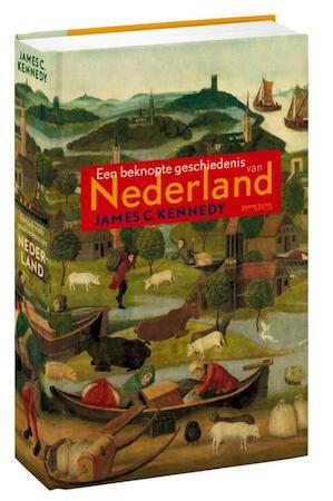 Beknopte geschiedenis van Nederland - James C. Kennedy