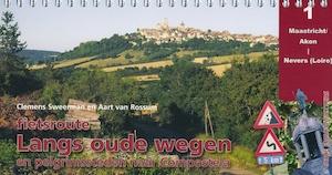 Fietsroute Langs oude wegen en pelgrimssteden naar Compostela - Clemens Sweerman, Aart van Rossum
