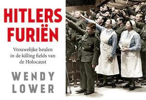 Hitlers Furiën - Dwarsligger - Wendy Lower
