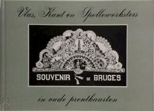 Vlas, kant en spellewerksters in oude prentkaarten - Johan Ballegeer, Jean-Pierre Braems