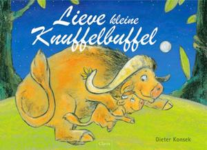 Lieve kleine Knuffelbuffel - Geert Genbrugge