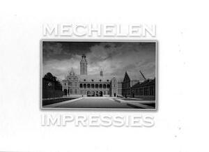 Mechelen impressies - M. Kocken, L. Van Hoeylandt