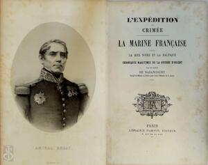 L' expédition de crimée. La marine française dans la Mer Noire et la Baltique - César Lecat de Bazancourt