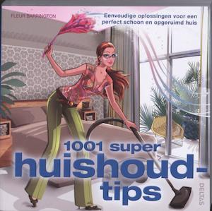 1001 super huishoudtips - Fleur Barrington