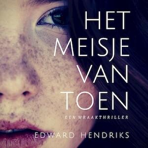 Het meisje van toen - Edward Hendriks
